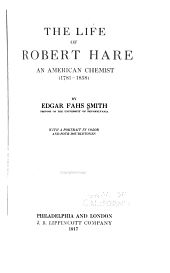The Life of Robert Hare: An American Chemist (1781-1858)