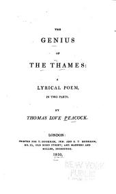 The Genius of the Thames: A Lyrical Poem, in Two Parts