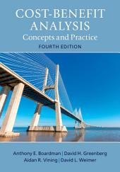 Cost-Benefit Analysis: Concepts and Practice, Edition 4