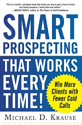 Smart Prospecting That Works Every Time   Win More Clients with Fewer Cold Calls