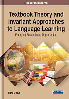 Textbook Theory and Invariant Approaches to Language Learning  Emerging Research and Opportunities PDF