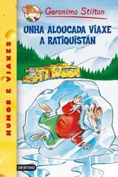 Unha aloucada viaxe a Ratiquistán: Geronimo Stilton Gallego 5