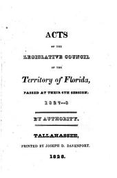 Acts of the Legislative Council of the Territory of Florida: Passed at Their 6th Session, 1827-8. By Authority