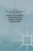 Trade Investment Migration And Labour Market Adjustment
