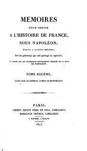 Mémoires pour servir à l'histoire de France sous Napoléon: écrits à Sainte-Hélène, Volume8