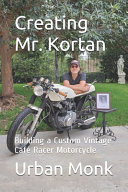 Creating Mr. Kortan