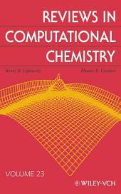 Reviews in Computational Chemistry: Volume 23
