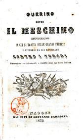 Guerino detto il Meschino storia in cui si tratta delle grandi imprese e vittorie da lui riportate contro i turchi