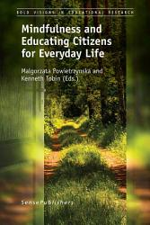Mindfulness And Educating Citizens For Everyday Life PDF