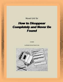 Novel Unit for How to Disappear Completely and Never Be Found