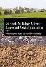 Soil Health, Soil Biology, Soilborne Diseases and Sustainable Agriculture