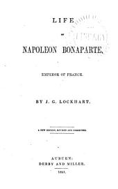 Life of Napoleon Bonaparte, Emperor of France