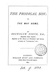 The Prodigal Son Or The Way Home Book PDF
