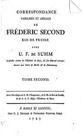 Correspondance Familiere Et Amicale De Fréderic Second Roi De Prusse Avec U. F. De Suhm ...: 2