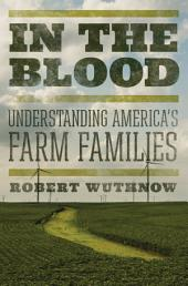 In the Blood: Understanding America's Farm Families
