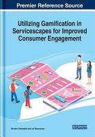 Utilizing Gamification in Servicescapes for Improved Consumer Engagement PDF