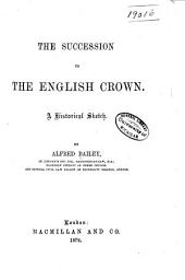 The Succession to the English Crown: A Historical Sketch