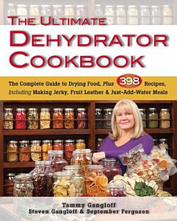 The Ultimate Dehydrator Cookbook Book