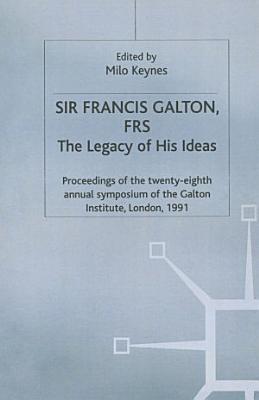 Sir Francis Galton  FRS