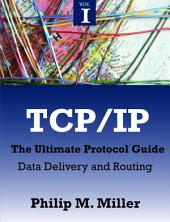 TCP/IP: The Ultimate Protocol Guide, Volume 1