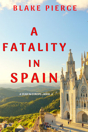 A Fatality in Spain  A Year in Europe   Book 4