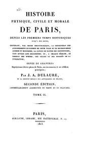 Histoire physique, civile et morale de Paris: depuis les premiers temps historiques jusqu'a nos jours, Volume2