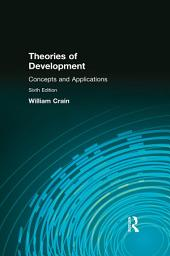 Theories of Development: Concepts and Applications: Concepts and Applications, Edition 6