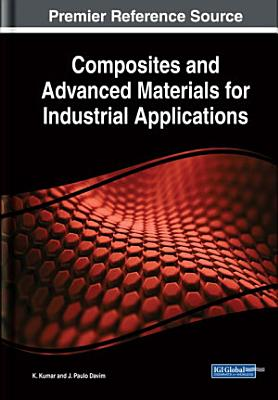 Composites and Advanced Materials for Industrial Applications