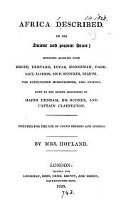 Africa Described, in Its Ancient and Present State: Including Accounts from Bruce, Ledyard, Lucas, Horneman, Park, Salt, Jackson, Sir F. Henniker, Belzoni, the Portuguese Missionaries, and Others, Down to the Recent Discoveries by Major Denham, Dr. Oudney, and Captain Clapperton