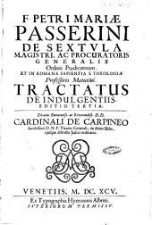 F. Petri Mariae Passerini ... Tractatus de indulgentiis