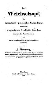 Der Weichselzopf, eine theoretisch-practische Abhandlung sammt einer pragmatischen Geschichte desselben, treu nach der Natur beobachtet und nach homöopatischen Grundsätzen bearbeitet