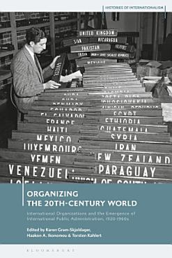 Organizing the 20th Century World PDF