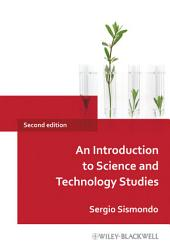 An Introduction to Science and Technology Studies: Edition 2