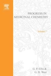 Progress in Medicinal Chemistry: Volume 7