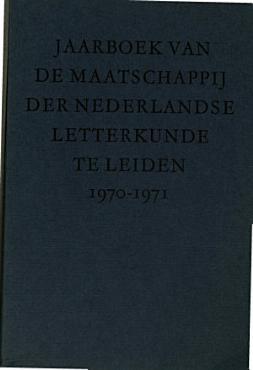Jaarboek Van De Maatschapij Der Nederlandse Letterkunde Te Leiden 1970 1971 PDF