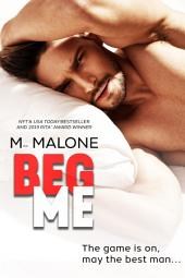 Beg for It (A Sexy Standalone Romantic Comedy)