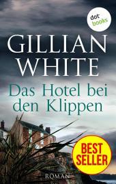 Das Hotel bei den Klippen: Roman