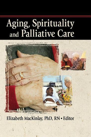 Aging  Spirituality and Palliative Care PDF