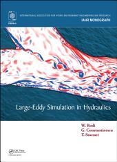 Large-Eddy Simulation in Hydraulics