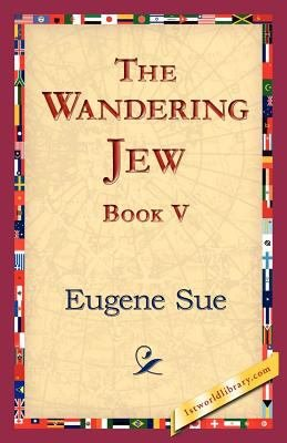The Wandering Jew  Book V
