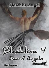 Blackline 4: Sam und Angelo