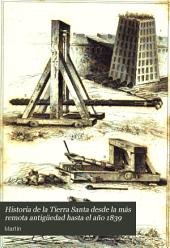 Historia de la Tierra Santa desde la más remota antigüedad hasta el año 1839, III