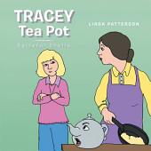 Tracey Tea Pot: Spiteful Sheila