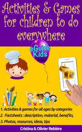 Activities & Games for kids to do everywhere: Create magic for your kids!