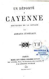 Un déporté à Cayenne: souvenirs de la Guyane
