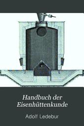 Handbuch der eisenhüttenkunde: Einführung in die eisenhüttenkunde