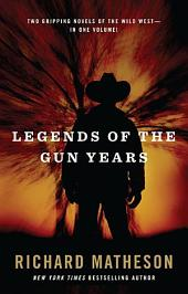 Legends of the Gun Years: Two Gripping Volumes of the Wild West, Edition 2