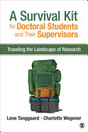 A Survival Kit for Doctoral Students and Their Supervisors