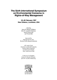 The Sixth International Symposium on Environmental Concerns in Rights of Way Management