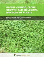 Global Change  Clonal Growth  and Biological Invasions by Plants PDF